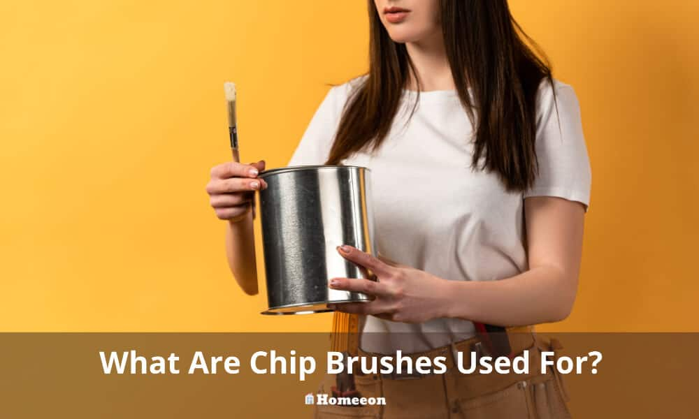 What Are Chip Brushes Used For