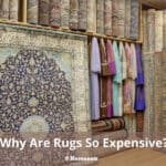 Why Are Rugs So Expensive?