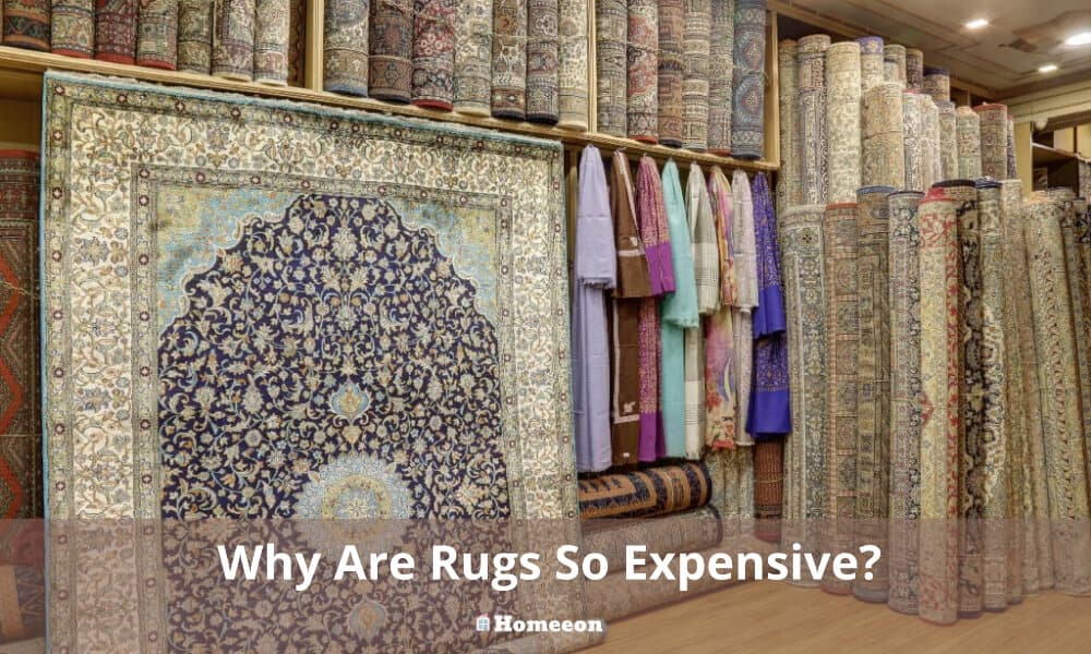 Why are rugs so expensive