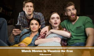 Watch Movies In Theatres For Free