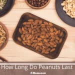 How Long Do Peanuts Last?