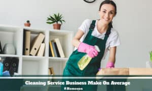 Cleaning Service Business Make On Average