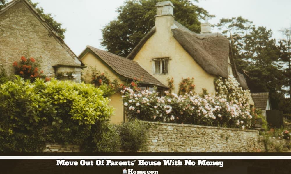 Move Out Of Parents' House With No Money
