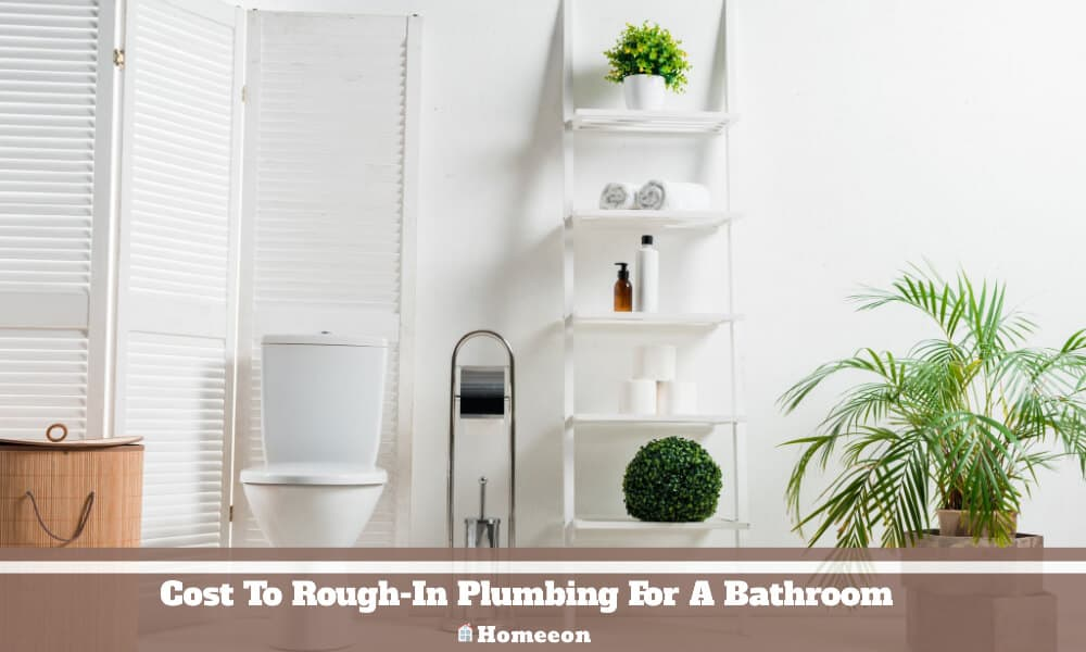 Cost To Rough-In Plumbing For A Bathroom