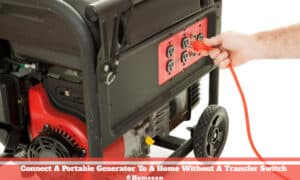 Connect A Portable Generator To A Home Without A Transfer Switch