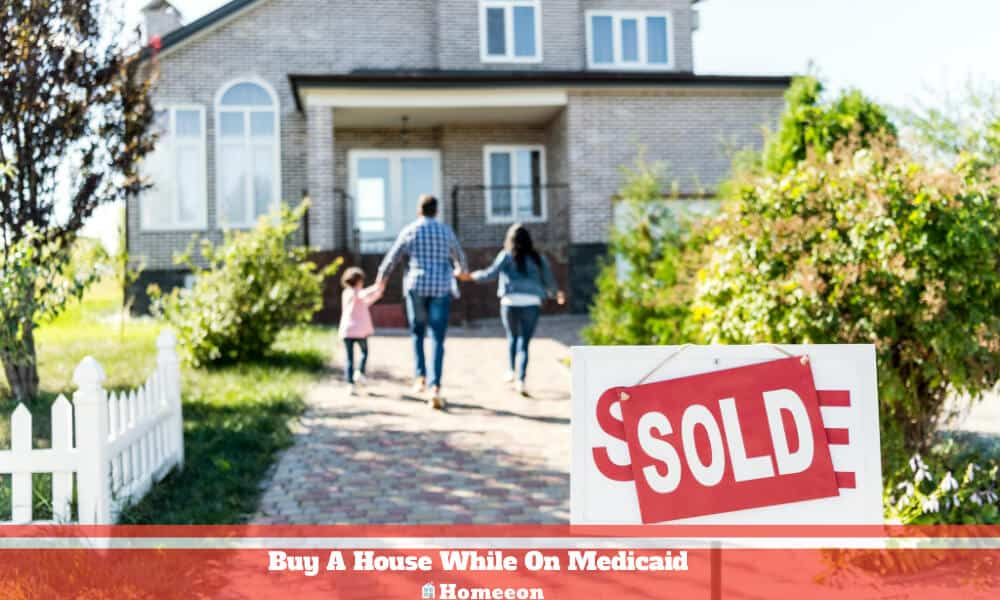 Buy A House While On Medicaid