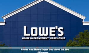 Lowes And Home Depot Cut Wood For You
