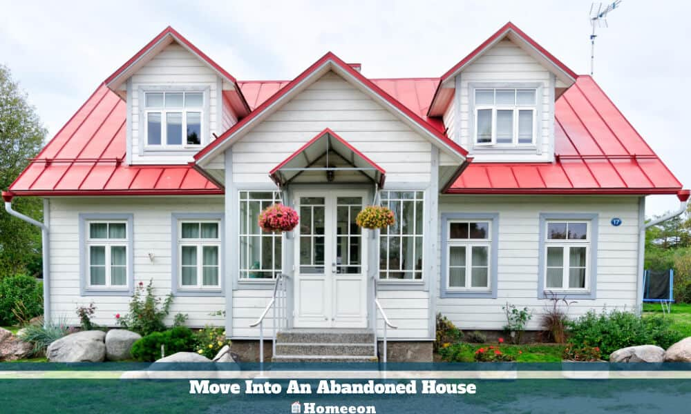 Move Into An Abandoned House