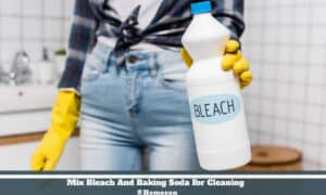 Mix Bleach And Baking Soda For Cleaning