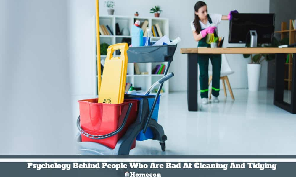 Psychology Behind People Who Are Bad At Cleaning And Tidying