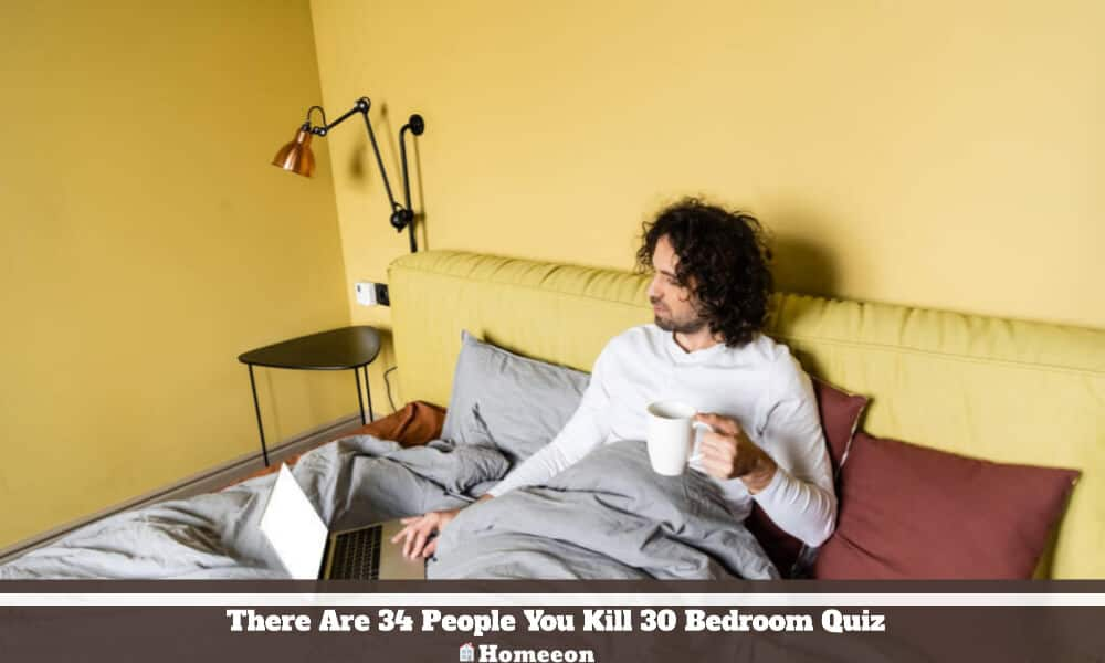 There Are 34 People You Kill 30 Bedroom Quiz