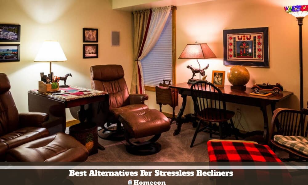 Best Alternatives For Stressless Recliners