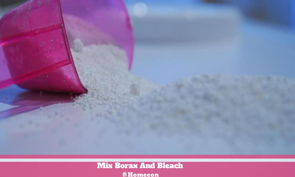 Mix Borax And Bleach