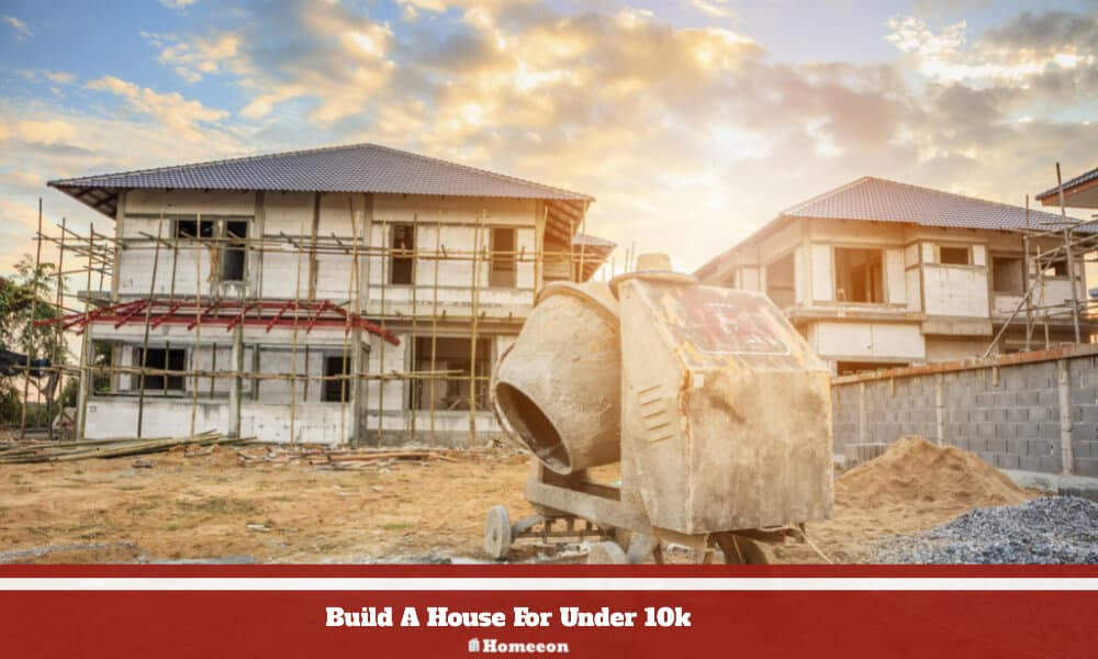 Build A House For Under 10k