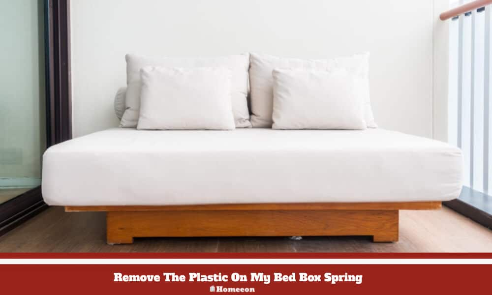 Plastic On My Bed Box Spring