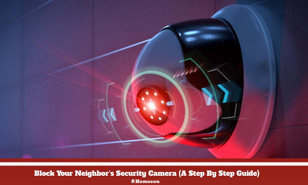 How To Block Your Neighbor's Security Camera