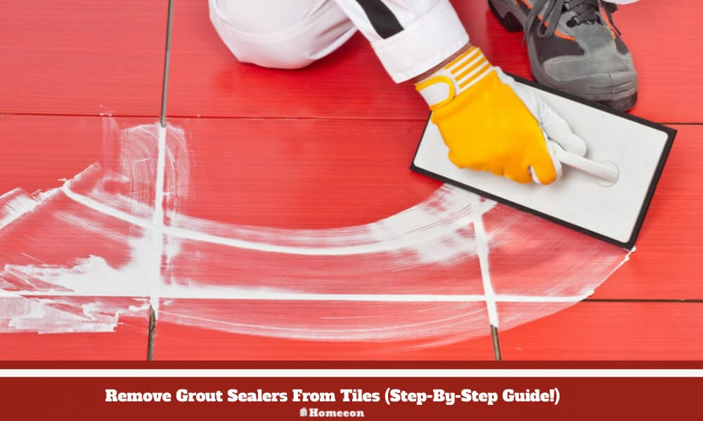 Remove Grout Sealers From Tiles
