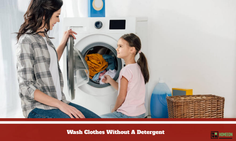 Wash Clothes Without A Detergent